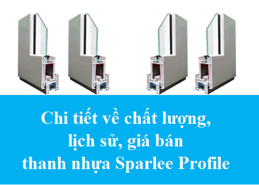 Thông Tin Chi Tiết Về Chất Lượng, Giá Thanh Nhựa Sparlee Profile